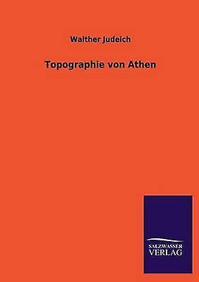 Topographie von Athen by Judeich & Walther