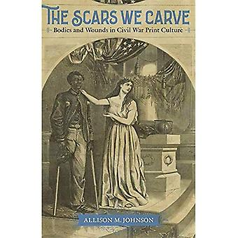 The Scars We Carve: Bodies� and Wounds in Civil War Print Culture