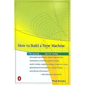 How to Build a Time Machine by Paul Davies - 9780142001868 Book