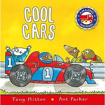 Cool Cars by Tony Mitton - Ant Parker - 9780753472071 Book
