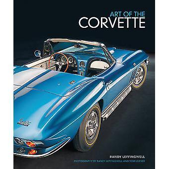 Art of the Corvette by Randy Leffingwell - Tom Loeser - 9780760346402