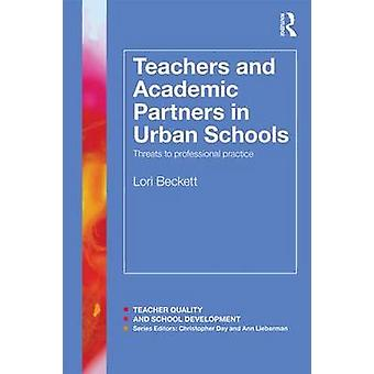 Teachers and Academic Partners in Urban Schools - Threats to Professio