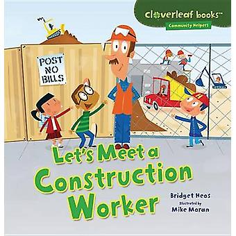 Let's Meet a Construction Worker by Bridget Heos - Mike Moran - 97814
