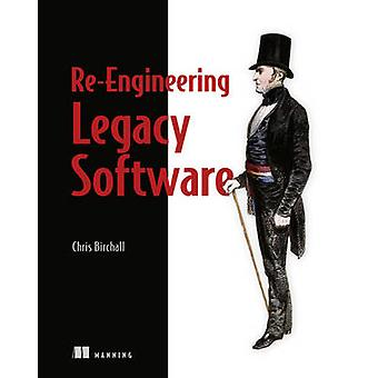 Re-Engineering Legacy Software by Chris Birchall - 9781617292507 Book