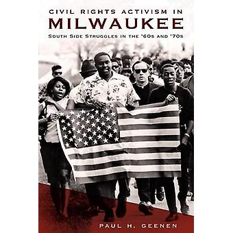 Civil Rights Activism in Milwaukee - South Side Struggles in the '60s