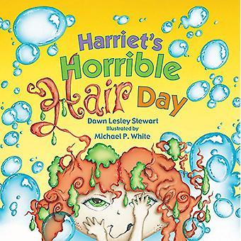 Harriet's Horrible Hair Day by Dawn L. Stewart - 9781682630358 Book