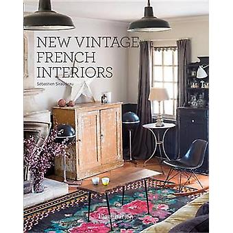 New Vintage French Interiors by Sebastien Siraudeau - 9782080202260 B