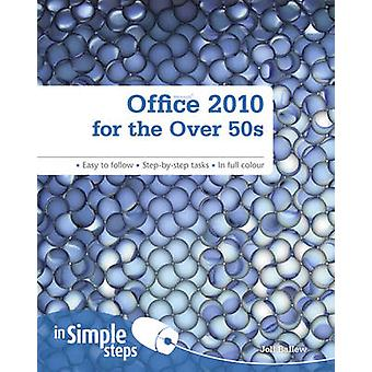 Office 2010 for the Over 50s in Simple Steps by Joli Ballew - 9780273