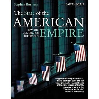 The State of the American Empire - How the USA Shapes the World by Ste