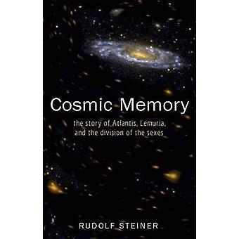 Cosmic Memory by Rudolf Steiner & K. E. Zimmer