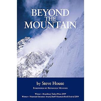 Beyond the Mountain by Steve House & Reinhold Messner