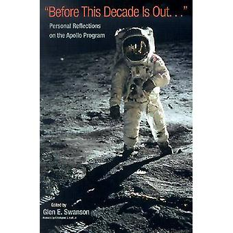-Before This Decade is Out ... - - Personal Reflections on the Apollo P