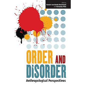 Order and Disorder - Anthropological Perspectives by Keebet Benda-Beck