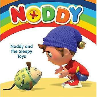 Noddy and the Sleepy Toys by Enid Blyton - 9781444932997 Book