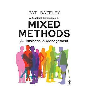 Una práctica Introducción a los métodos mixtos de negocio y gestión