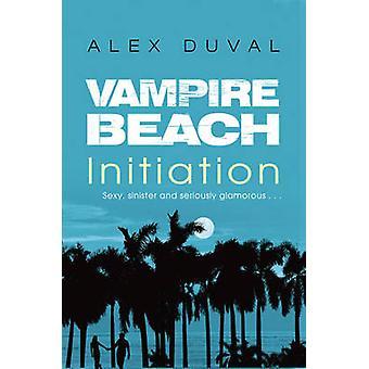 Playa de vampiro - iniciación por Alex Duval - libro 9781782956730