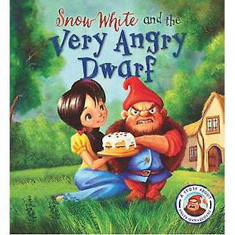 Fairytales Gone Wrong - Snow White and the Very Angry Dwarf - A story a
