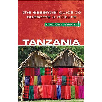 Tanzania - Culture Smart! - The Essential Guide to Customs and Culture