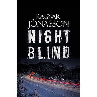 Nightblind by Ragnar Jonasson - Quentin Bates - 9781910633113 Book