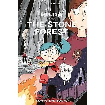 Hilda and the Stone Forest by Hilda and the Stone Forest - 9781911171