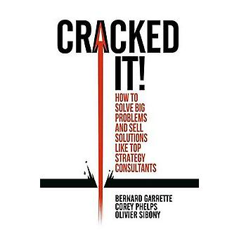 Cracked it! - How to solve big problems and sell solutions like top st