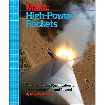 Make - High-Power Rockets - Construction and Certification for Thousand