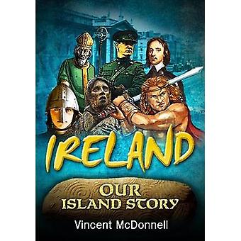 Ireland Our Island Story - A History of Ireland for Children by Vincen