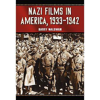 Nazi Films in America - 1933-1942 by Harry Waldman - 9780786438617 Bo