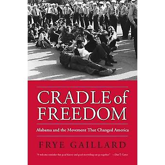 Cradle of Freedom - Alabama and the Movement That Changed America (New