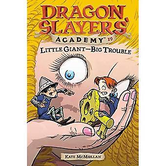 Little Giant-Big Trouble (Dragon Slayers' Academy)