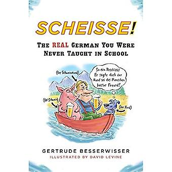 Scheisse: The Real German You Were Never Taught in School