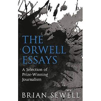 The Orwell Essays: A Selection of Prize-Winning Journalism