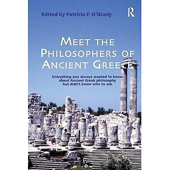 Meet the Philosophers of Ancient Greece: Everything You Always Wanted to Know About Ancient Greek Philosophy But Didn't Know Who to Ask