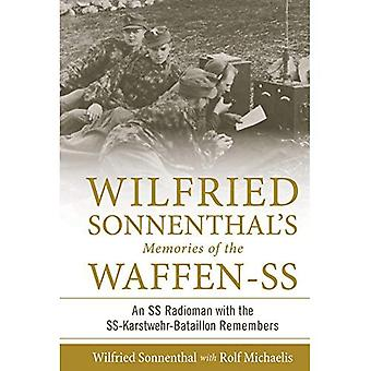 Wilfried Sonnenthal's Memories�of the Waffen-SS: An SS�Radioman with the�SS-Karstwehr-Bataillon�Remembers