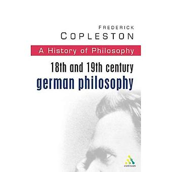 History of Philosophy: 18th and 19th Century German Philosophy Vol 7