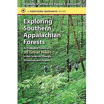 Explorando bosques Apalaches del sur: Una guía ecológica para 30 grandes caminatas en las Carolinas, Georgia, Tennessee...
