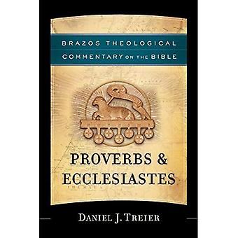 Proverbs & Ecclesiastes (Brazos Theological Commentary on the Bible)