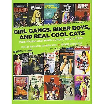 Tjej gäng, Biker pojkar och riktigt coola katter