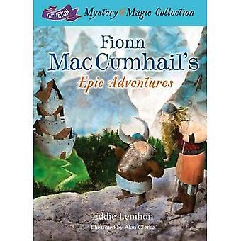 Fionn Mac Cumhail's Epic Adventures (The Irish Mystery and Magic Collection)