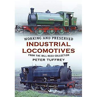 Working and Preserved Industrial Locomotives: From the Bill Reed Collection
