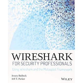 Wireshark for Security�Professionals: Using Wireshark�and the Metasploit Framework
