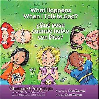 What Happens When I Talk to God?/?Que pasa cuando hablo con Dios?: English/Spanish (The Power of a Praying Kid)