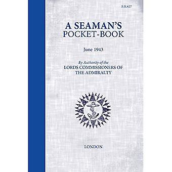 A Seaman's Pocketbook: June� 1943, by the Lord Commissioners of the Admiralty