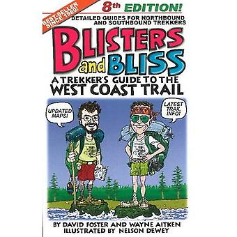 Blisters & Bliss: A Trekker's Guide to the West Coast Trail
