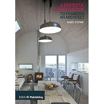 Domestic Client's Guide to Engaging an Architect