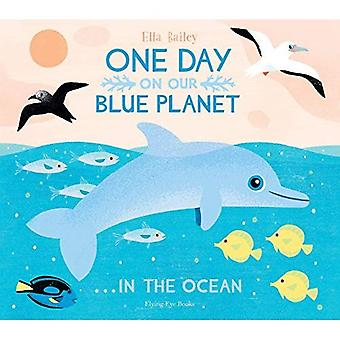 One Day on Our Blue Planet: ...in the Ocean (One Day on Our Blue Planet)