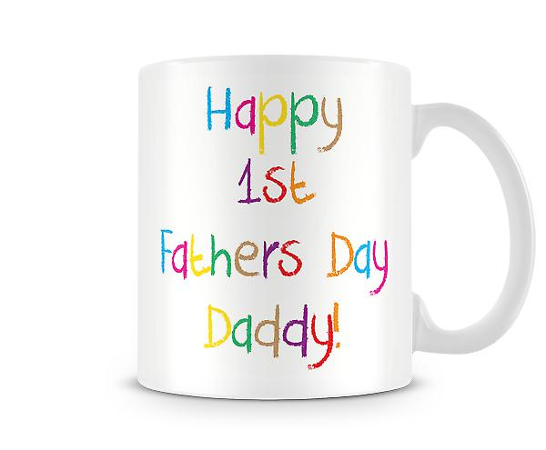 Decorative Writing Happy 1st Fathers Day Printed Mug