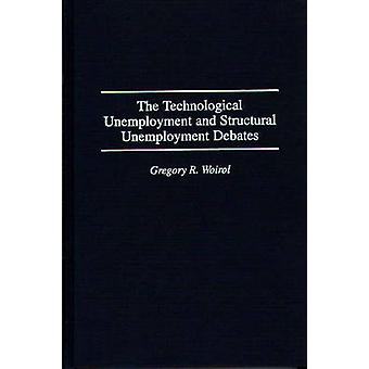 The Technological Unemployment and Structural Unemployment Debates by Woirol & Gregory R.