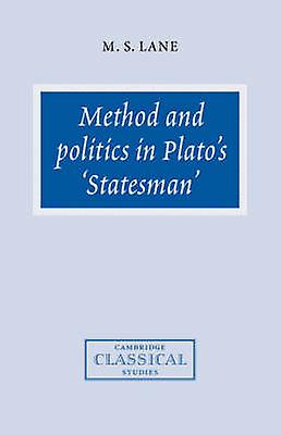 Method and Politics in Platos Statesman by Lane & M. S.