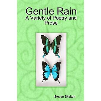 Gentle Rain Selections in Poetry and Prose by Skelton & Steven